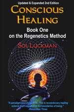 Conscious Healing:  Book One on the Regenetics Method
