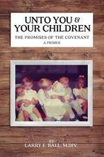 Unto You and Your Children