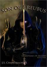 Son of Ereubus; Guardians of Legend, Book One