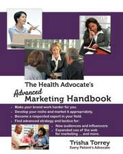 The Health Advocate's Advanced Marketing Handbook:  The 10 Mistakes Every Patient Makes