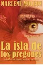 La Isla de Los Pregones:  Reversing Tiredness Through Hormonal Balance (Second Edition)