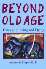 Beyond Old Age