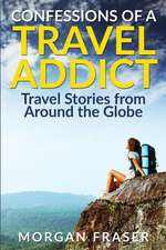 Confessions of a Travel Addict