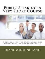 Public Speaking:  7 Lessons for the Classroom, for Workshops, or for Individuals