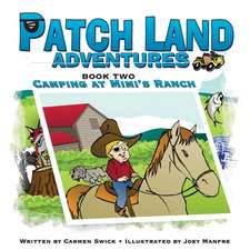 Patch Land Adventures Book Two Camping at Mimi's Ranch:  How to Manage and Lead in Engineering and Creative Enterprise