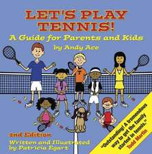 Let's Play Tennis!:  A Guide for Parents and Kids