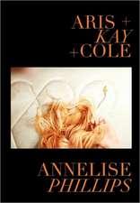 Aris + Kay + Cole