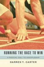 Running the Race to Win:  A Radical Call to Discipleship