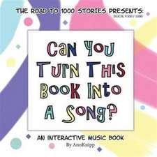Can You Turn This Book Into A Song?