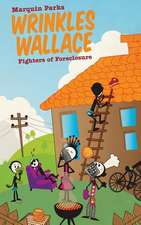 Wrinkles Wallace:  Fighters of Foreclosure