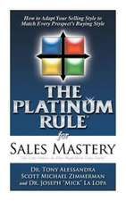 The Platinum Rule for Sales Mastery Hardback Book