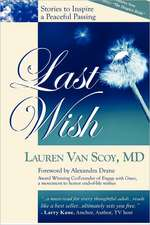 Last Wish:  Stories to Inspire a Peaceful Passing