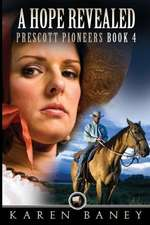 A Hope Revealed:  Prescott Pioneers #4