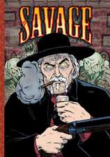 Savage:  Chronicles, Volume Two
