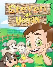 Steven the Vegan:  A True Story or Courage & Destination