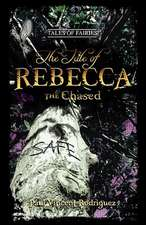 The Tale of Rebecca the Chased