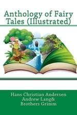 Anthology of Fairy Tales (Illustrated):  Or, Adventures of Cherubina (Volumes I, II, III)