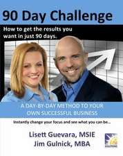 90 Day Challenge:  How to Get the Results You Want in as Little as 90 Days