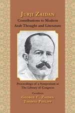 Jurji Zaidan's Contributions to Modern Arab Thought and Literature