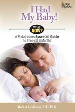 I Had My Baby!:  A Pediatrician's Essential Guide to the First 6 Months