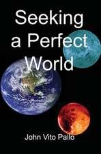 Seeking a Perfect World