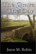The Grave and the Gay