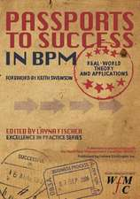 Passports to Success in Bpm:  Real-World, Theory and Applications
