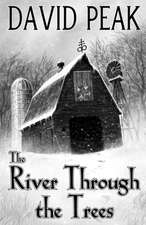 The River Through the Trees:  A Novella in Four Courses