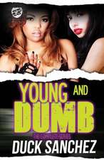 Young & Dumb:  The Complete Series (the Cartel Publications Presents)
