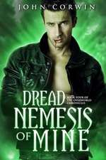 Dread Nemesis of Mine:  Book Four of the Overworld Chronicles