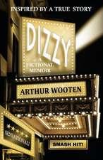 Dizzy:  A Fictional Memoir