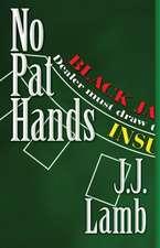 No Pat Hands