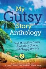 My Gutsy Story(r) Anthology # 2
