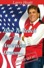 How to Reach for the American Dream...(and Not Get It!)
