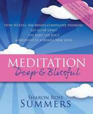 Meditation - Deep and Blissful (with Seven Guided Meditations)
