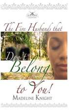 The Five Husbands That Don't Belong to You