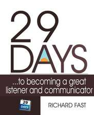 29 DAYS ... to becoming a great listener and communicator