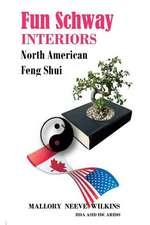 Fun Schway Interiors North American Feng Shui