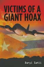Victims of a Giant Hoax