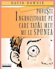 Povesti Ingrozitoare Pe Care Tatal Meu Mi Le Spunea (Romanian Edition)
