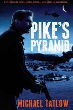 Pike's Pyramid: A Fight Against a Global Marketing Network & Crime Czars Funding