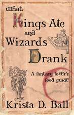 What Kings Ate and Wizards Drank