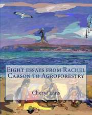 Eight Essays from Rachel Carson to Agroforestry