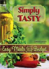 Simply Tasty-Easy Meals on a Budget