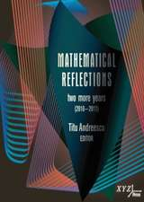 Mathematical Reflections: Two More Years (2010-2011)