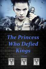 The Princess Who Defied Kings