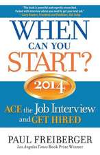 When Can You Start?:  Ace the Job Interview and Get Hired
