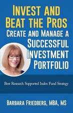 Invest and Beat the Pros-Create and Manage a Successful Investment Portfolio