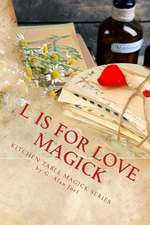 L Is for Love Magick