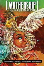 Mothership: Tales from Afrofuturism & Beyond